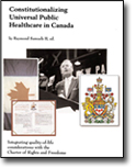 Constitutionalizing Universal Public Healthcare in Canada